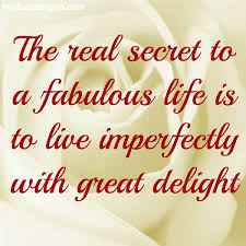 Fabulous Quotes Beauteous Life Quotes The Real Secret To A Fabulous Life Real Life Quotes