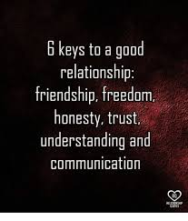 Quotes About Relationships And Friendships 100 Keys to a Good Relationship Friendship Freedom Honesty Trust 43