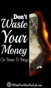 Dont Waste Your Money On These 15 Things A Mess Free Life