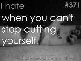 Quotes Cutting Yourself