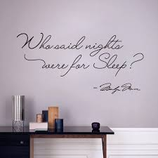 Wall Quotes Enchanting Decorative Who Said Nights Were For Sleep Vinyl Wall Stickers