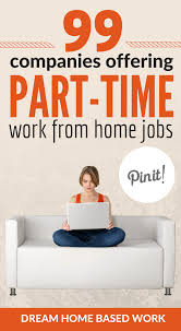 99 Companies Offering Part Time Work At Home Jobs College Teen