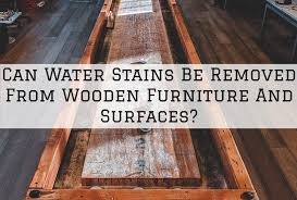 can water stains be removed from wooden
