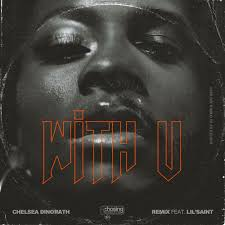 Chelsea Dinorath feat. Lil Saint - With U, Part. II Download Mp3 • Matimba  News