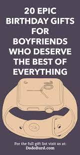 20 epic birthday gifts for boyfriends