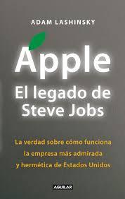 Apple El Legado De Steve Jobs Inside Apple Adam Lashinsky