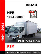 isuzu npr service manual isuzu npr 1994 1995 1996 1997 1998 1999 2000 2001 2002 2003 oem service manual