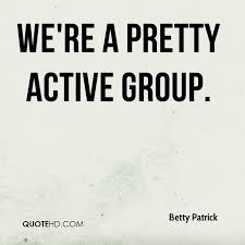 Group Quotes Inspiration Betty Patrick Quotes QuoteHD