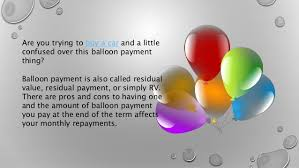 Balloon Payment Loan Car Loan Balloon Payments