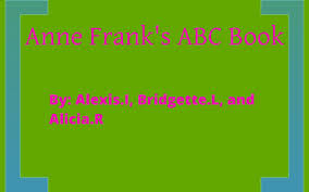 Anne Frank Abcs Book By Alexis Ingebretsen On Prezi