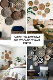 wall basket decor fancy wall decor baskets
