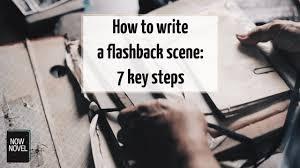 how to write a flashback scene key steps now novel how to write a flashback scene 7 key steps