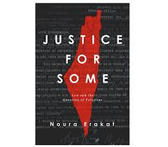 Jadaliyya Noura Erakat Justice For Some Law And The