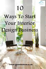 Interior Design Business Software 10 Ways To Start Your Own Interior Design Business
