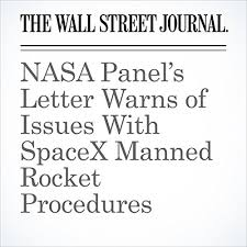 Space X Cover Letter Nasa Panel S Letter Warns Of Issues With Spacex Manned Rocket Procedures