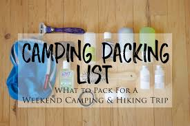 Packing List For A Weekend Camping And Hiking Trip – Brittany Thiessen