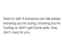 Sad Love Quotes Note To Self If Someone Can Fall Asleep Knowing New Love Crying Quotes Pic