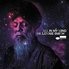 All In My Mind: Dr. <b>Lonnie Smith, Dr</b>. <b>Lonnie Smith</b>