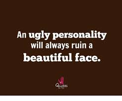 Beautiful Ruins Quotes Best Of An Ugly Personality Will Always Ruin A Beautiful Face Quotes For You