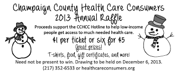 champaign county health care consumers 2013 holiday raffle tickets are only 1 each or a pack of 6 for 5 tickets be purchased cash check or online a credit card