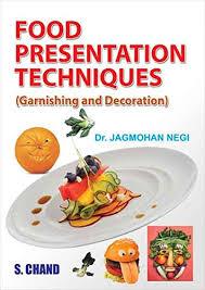 Presentation Foods Food Presentation Technique Garnishing And Decoration