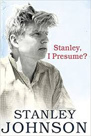 Stanley I Presume?: Amazon.co.uk: Stanley Johnson: 9780007296736: Books