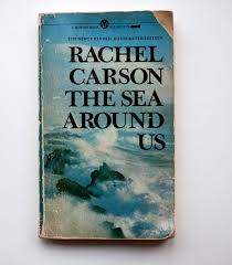 rachel carson s radical perspective on the natural world the sea around us by rachel carson mythological quarter