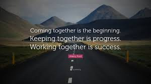 henry ford quotes coming together. Henry Ford Quote Together Is The Beginning Keeping Progress And Quotes Coming Quotefancy