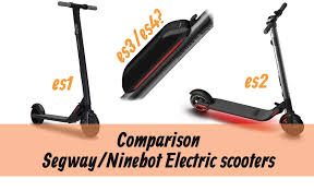 there are in my opinion only 2 diffe electric scooter models from segway ninebot and those are the es1 and the es2 another model named by segway