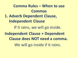 When To Use Comma Comma Rules When To Use Commas 1 Adverb Dependent Clause