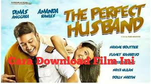 Pak arya actually worsened the value, even dragging the value of inggit's friend, iim. The Perfect Husband Full Movie Lk21 Mudah