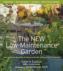 Small Picture The New Low Maintenance Garden How to Have a Beautiful