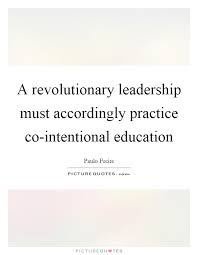 Educational Leadership Quotes Custom A Revolutionary Leadership Must Accordingly Practice Picture Quotes