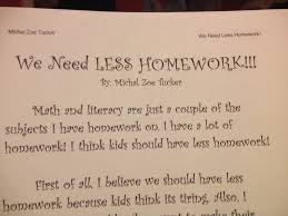 homework com my daughter was tasked writing an essay of her choosing to present an argument for her 4th grade literacy homework given the fact that she got home a