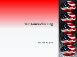 American Flag Powerpoint Ppt Our American Flag Powerpoint Presentation Id 2520233