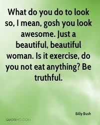 You Are Looking So Beautiful Quotes Best of Still Look Beautiful Quotes 24 With Still Look Beautiful Quotes