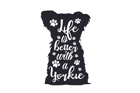 Life Is Better With A Yorkie Svg Cut Files Download Free Svg Files Creative Fabrica