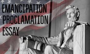 emancipation proclamation essay characteristic and impact  someone probably knows that the question of slavery in the usa was always extremely acute this is an integral part of african american society and the