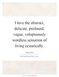 Profound Quotes About Love Adorable I Love The Abstract Delicate Profound Vague Voluptuously