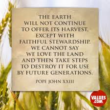 Stewardship Quotes The earth will not continue to offer its harvest except with 18