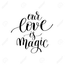 Notre Amour Est Magique Manuscrite Lettrage Citation Sur Lamour à La Conception De Jour De Valentines Ou Une Invitation De Mariage Ou De Lart Mural