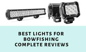 Bowfishing Flood Lights Best Lights For Bowfishing 2020 Complete Reviews Buying Guide