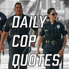 Police Officer Quotes Classy Daily Cop Quotes DailyCopQuote Twitter