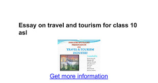 essay about tourism industry essay us arena essay about tourism industry