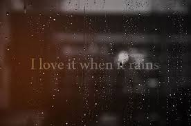Beautiful Quotes On Rain And Love Best Of Rain Quotes I Love It When It Rains