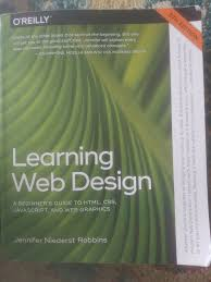 Learning Web Design Learning Web Design A Beginners Guide To Html Css Javascript And Web Graphics By Jennifer Niederst Robbins 2018 Paperback
