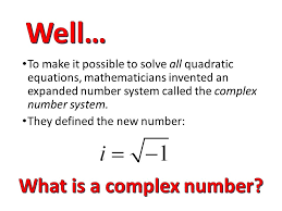 to make it possible to solve all quadratic equations mathematicians invented an expanded number system