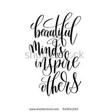 Beautiful Minds Inspire Others Quotes Best of Beautiful Minds Inspire Others Brush Ink Stock Illustration