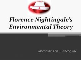 florence nightingale theory florence nightingales environmental theory josephine ann j necor