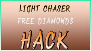 Light Chaser Gift Code Hack Light Chaser Hack For You Best Cheats For Free Diamonds